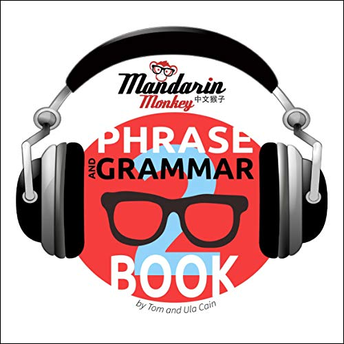 Mandarin Monkey - Phrase & Grammar Book 2: Traditional Version