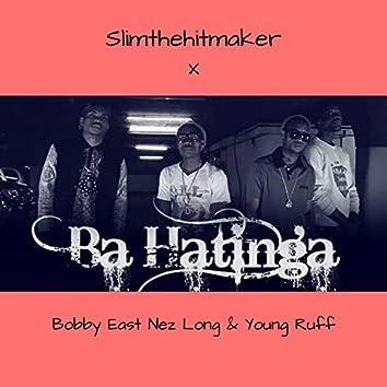 Ba Hatinga (feat. Bobby East, Nez Long & Young Ruff)