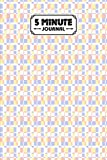 Five Minute Journal: Premium Shape Cover 5 Minute Journal For Practicing Gratitude, 120 Pages, Size 6' x 9' By Bernadette Schuler