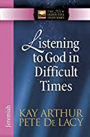 Listening to God in Difficult Times: Jeremiah (The New Inductive Study Series)