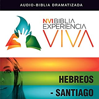 Experiencia Viva: Hebreos-Santiago (Dramatizada)     [Hebrews-James: The Bible Experience (Dramatized)]              By:                                                                                                                                 Zondervan                               Narrated by:                                                                                                                                 Full Cast                      Length: 1 hr and 3 mins     1 rating     Overall 5.0