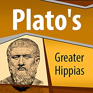Plato's Greater Hippias                   By:                                                                                                                                 Plato                               Narrated by:                                                                                                                                 Ray Childs                      Length: 1 hr and 8 mins     Not rated yet     Overall 0.0