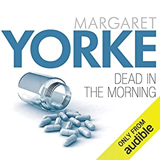 Dead in the Morning                   By:                                                                                                                                 Margaret Yorke                               Narrated by:                                                                                                                                 Carole Hayman                      Length: 5 hrs and 54 mins     4 ratings     Overall 3.5