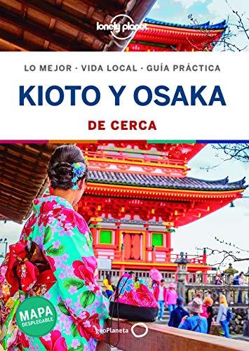Kioto y Osaka De cerca 1 (Guías De cerca Lonely Planet)