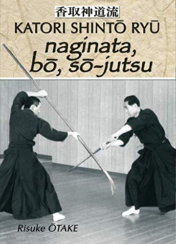 Le sabre et le divin - naginata bo so-jutsu (Katori Shintô Ryû)