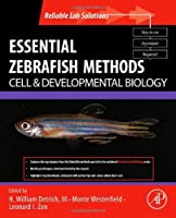 Essential Zebrafish Methods: Cell and Developmental Biology (Reliable Lab Solutions) by Unknown(2009-09-24)