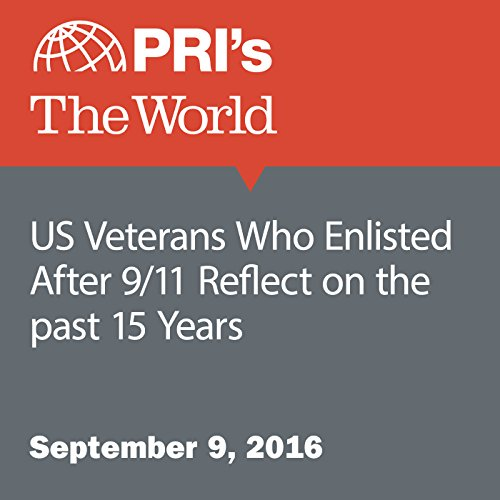 US Veterans Who Enlisted After 9/11 Reflect on the past 15 Years audiobook cover art