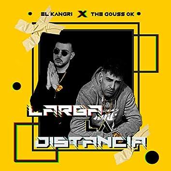 Larga La Distancia (feat. the Gouss Ok)
