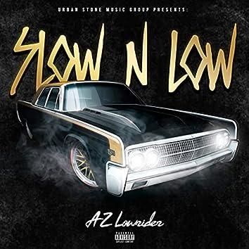 Slow N Low
