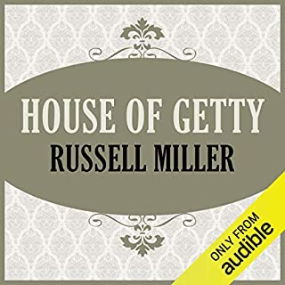 House of Getty                   By:                                                                                                                                 Russell Miller                               Narrated by:                                                                                                                                 Joel Sanders                      Length: 16 hrs and 49 mins     9 ratings     Overall 3.7