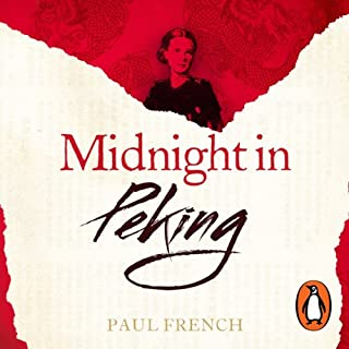 Midnight in Peking     The Murder That Haunted the Last Days of Old China              By:                                                                                                                                 Paul French                               Narrated by:                                                                                                                                 Crawford Logan                      Length: 8 hrs and 25 mins     146 ratings     Overall 4.2