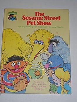 The Sesame Street pet show: Featuring Jim Henson's Sesame Street Muppets - Book  of the Sesame Street Book Club