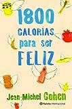 1.800 calorías para ser feliz (Planeta Internacional)