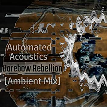 Barebow Rebellion (Ambient Mix)