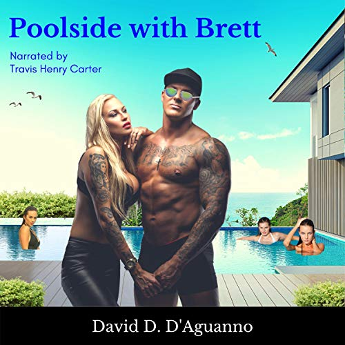 Poolside with Brett Audiobook By David D. D'Aguanno cover art