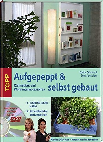 Aufgepeppt & selbst gebaut: Kleinmöbel und Wohnraumaccessoires
