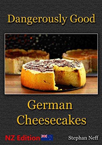 Dangerously Good German Cheesecakes (English Edition)