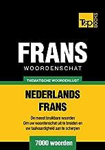 Thematische woordenschat Nederlands-Frans - 7000 woorden