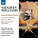 Vaughan Williams: Sacred Choral Music - Vision of Aeroplanes; Mass in G minor; The Voice out of the Whirlwind by V.R. Williams (2010-02-23)