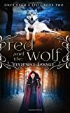 Red and the Wolf: An Adult Fairytale Romance (Once Upon a Spell) (Volume 2)