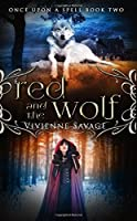 Red and the Wolf: An Adult Fairytale Romance (Once Upon a Spell)