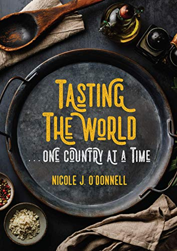 Tasting the World... One Country at a Time: 192 countries, 192 meals (English Edition)