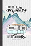 I Haven't Been Everywhere But It's On My List Camping Journal: Camping Logbook, RV Journal, Glamping Keepsake Memory Book For Travel Notes, RV Gifts, ... Camper Gift, Purple Watercolor Mountains