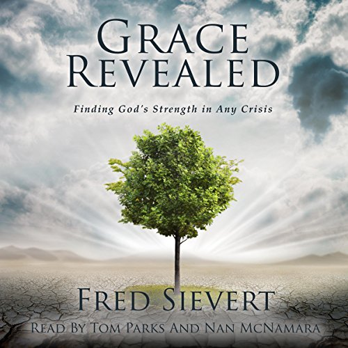 Grace Revealed     Finding God's Strength in Any Crisis              De :                                                                                                                                 Fred Sievert                               Lu par :                                                                                                                                 Tom Parks,                                                                                        Nan McNamara                      Durée : 7 h et 49 min     Pas de notations     Global 0,0