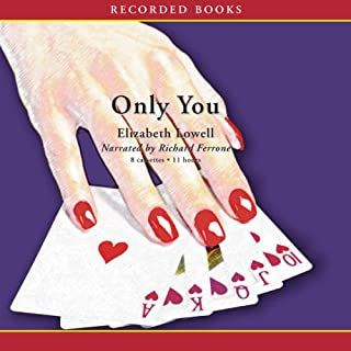Only You                   By:                                                                                                                                 Elizabeth Lowell                               Narrated by:                                                                                                                                 Richard Ferrone                      Length: 10 hrs and 57 mins     199 ratings     Overall 4.1