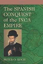 The Spanish Conquest of the Inca Empire
