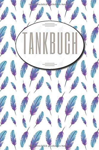 Tankbuch: Tankheft mit mehr als 100 Seiten zum Ausfüllen - Für PKW, Lkw und Motorrad geeignet
