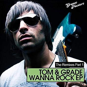 Wanna Rock - The Remixes Part 1