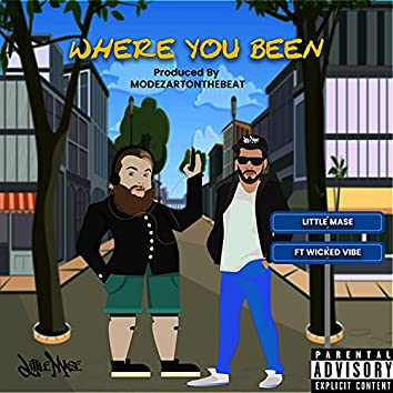 Where You Been (feat. Wicked Vibe)
