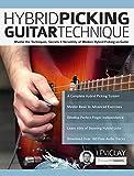 Hybrid Picking Guitar Technique: Master the Techniques, Secrets & Versatility of Modern Hybrid Picking on Guitar