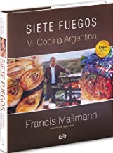 By Francis Mallmann Siete Fuegos, mi cocina argentina (Spanish Edition) (1st Frist Edition) [Hardcover]