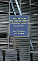 Charisma and Disenchantment: The Vocation Lectures (New York Review Books Classics)