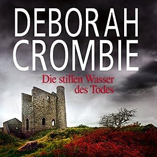 Die stillen Wasser des Todes                   Autor:                                                                                                                                 Deborah Crombie                               Sprecher:                                                                                                                                 Jürgen Holdorf                      Spieldauer: 15 Std. und 47 Min.     187 Bewertungen     Gesamt 4,2