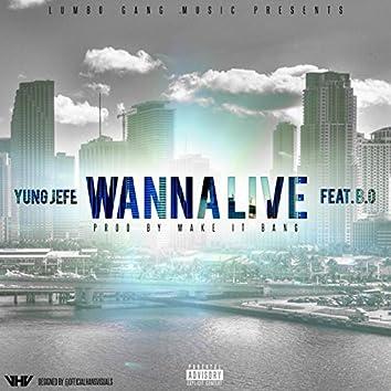 Wanna Live (feat. B.O)