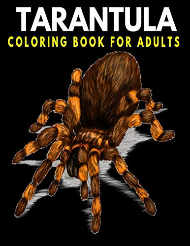 Tarantula Coloring Book For Adults: Stress Relief & Fun Coloring Gift For Animal Lover