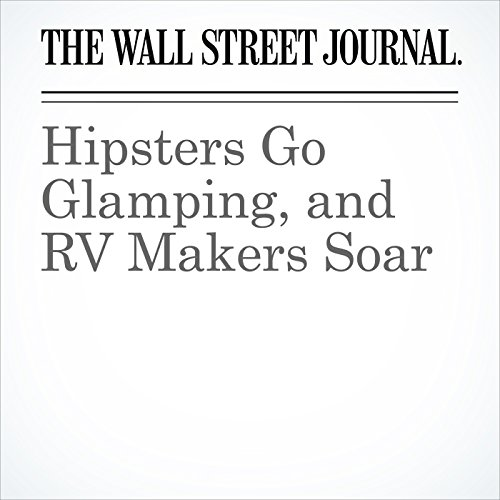 Hipsters Go Glamping, and RV Makers Soar audiobook cover art