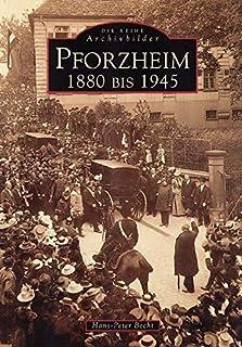 Pforzheim. 1880-1945: 1880 bis 1945