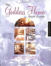 The Goddess Home Style Guide: Divine Interiors Inspired By Aphrodite, Artemis, Athena, Demeter, Hera, Hestia, And Persephone