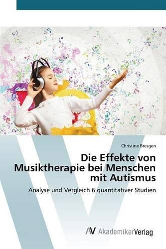 Bresgen, C: Effekte von Musiktherapie bei Menschen mit Autis