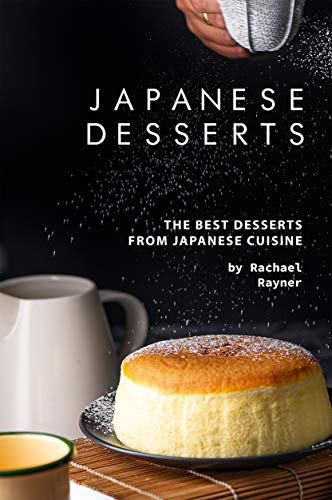 Japanese Desserts: The Best Desserts from Japanese Cuisine (English Edition)