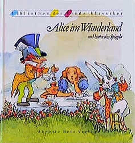 Alice im Wunderland und hinter den Spiegeln (Bibliothek der Kinderklassiker)