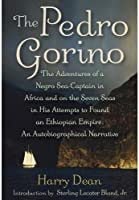 The Pedro Gorino: The Adventures of a Negro Sea-Captain in Africa and on the Seven Seas in His Attempts to Found an Ethiopian Empire; An Autobiographical Narrative