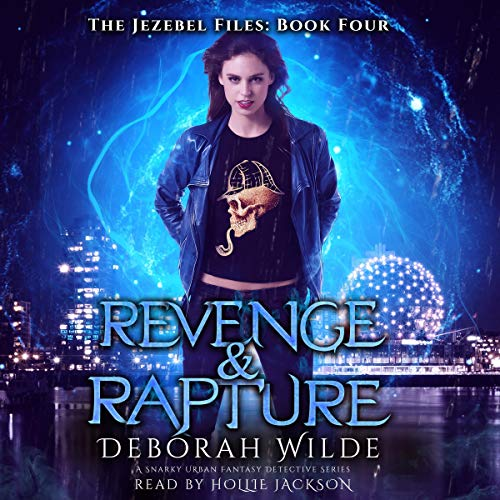 Revenge & Rapture: A Snarky Urban Fantasy Detective Series: The Jezebel Files, Book 4