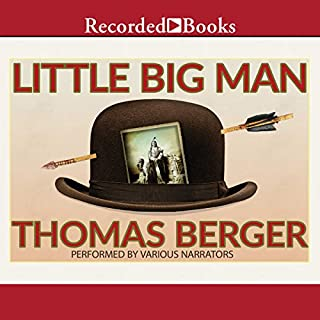 Little Big Man                   By:                                                                                                                                 Thomas Berger,                                                                                        Larry McMurtry - introduction                               Narrated by:                                                                                                                                 David Aaron Baker,                                                                                        Scott Sowers,                                                                                        Henry Strozier                      Length: 20 hrs and 31 mins     925 ratings     Overall 4.6