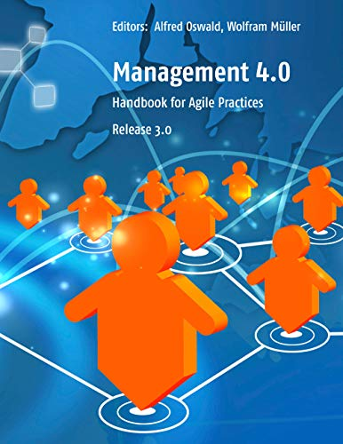 Management 4.0: Handbook for Agile Practices, Release 3 (English Edition)