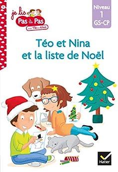 Téo et Nina GS CP Niveau 1 - Téo et Nina et la liste de Noël (Je lis pas à pas) par [Isabelle Chavigny, Marie-Hélène Van Tilbeurgh]